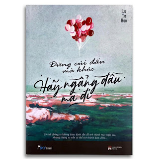 Sách - Đừng Cúi Đầu Mà Khóc, Hãy Ngẩng Đầu Mà Đi ebook PDF-EPUB-AWZ3-PRC-MOBI