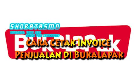 Cara Cetak Invoice Penjualan di BukaLapak