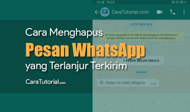 Cara Hapus Pesan WhatsApp Yang Sudah Terlanjur Terkirim (Salah Kirim)