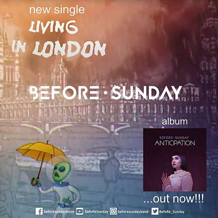 "BEFORE SUNDAY: Δείτε το video του single ""Living in London"""