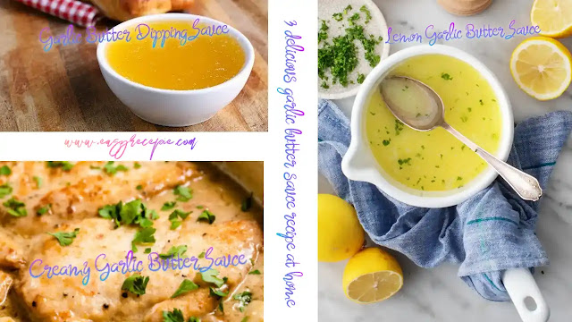 Easy to make 3 delicious garlic butter sauce recipe at home