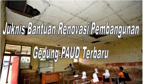 Juknis Bantuan Renovasi/Pembangunan Gedung PAUD Terbaru