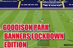 Goodison Park Lockdown Edition - PES 2017
