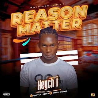 MUSIC: Heych i – Reason Matter