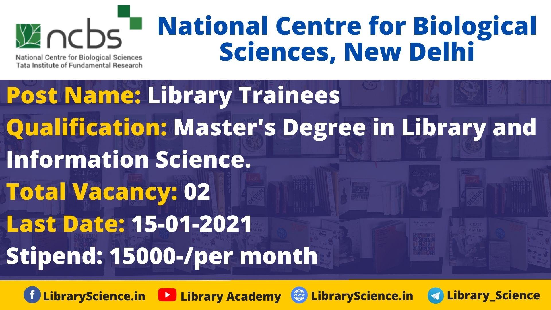 Library Trainees Vacancy 2021 at NCBS, New Delhi