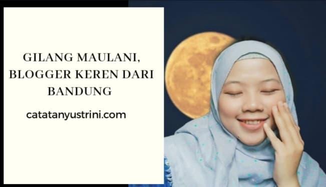 Gilang Maulani, Blogger Keren dari Bandung