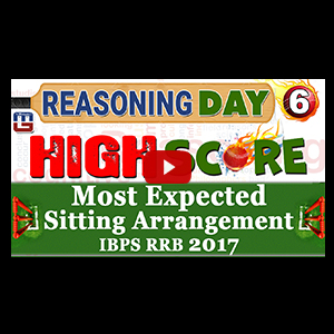 High Score | Most Expected Sitting Arrangement | Day 6 | Reasoning | Latest Tricks | IBPS RRB 2017