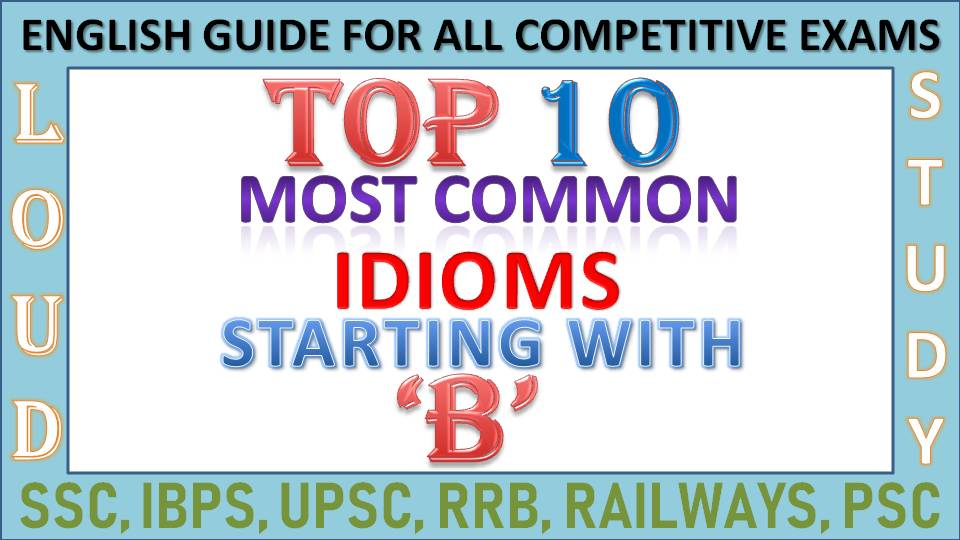 Loud Study: Top 10 Most Important Idioms and Phrases