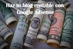 Google Adsense es lo mejor para ganar dinero con un blog