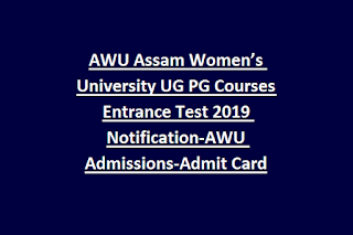 AWU Assam Women's University UG PG Courses Entrance Test 2019 Notification-AWU Admissions-Admit Card