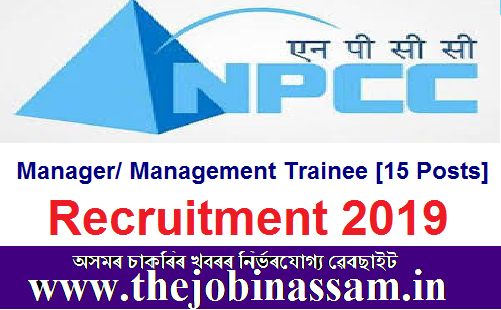 NPCC Limited Recruitment 2019: Manager/ Management Trainee [15 Posts]