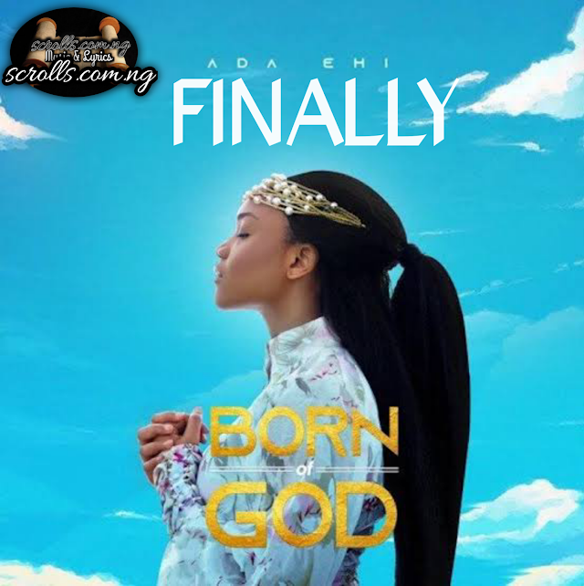 Download Finally by Ada Ehi Mp3, Lyrics And Video
