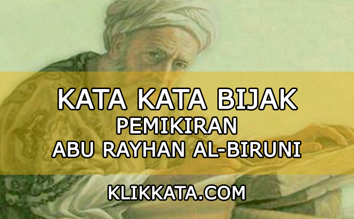 Kata Kata Abu Rayhan Al-Biruni | Kata Kata Bijak Abu Rayhan Al-Biruni | Kata Kata Mutiara Abu Rayhan Al-Biruni | Kata Kata Motivasi Abu Rayhan Al-Biruni | Quotes Abu Rayhan Al-Biruni | Caption Ig Abu Rayhan Al-Biruni