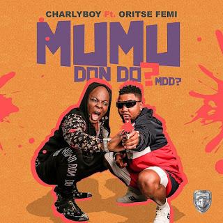 [Music] Charly Boy Ft Oritsefemi – Mumu Don Do