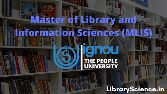 Master of Library and Information Sciences (MLIS) from IGNOU