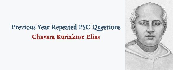 PSC Repeated Questions - Chavara Kuriakose Elias