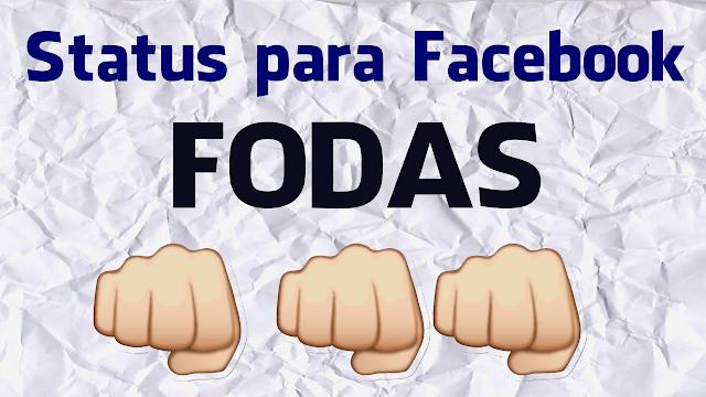 Status fodas para facebook - 2017