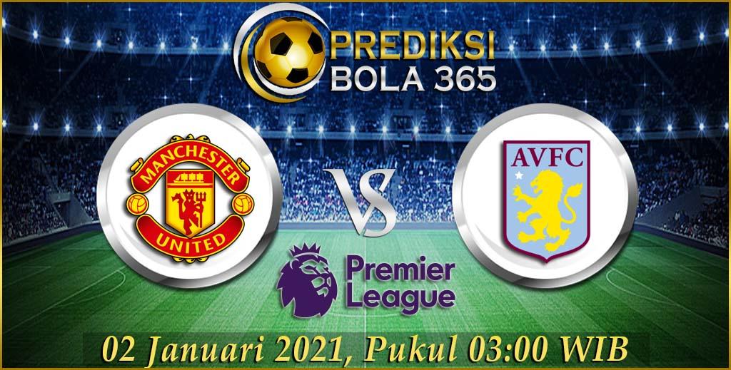 Prediksi Bola Manchester United Vs Aston Villa Premier League 02 Januari 2021