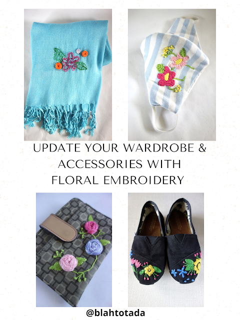 floral embroidery, sewing crafts, embroidery on shawl, embroidery on wallet, embroidery on face mask, embroidery on TOMS shoes, blah to TADA