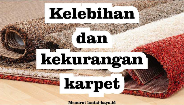 kelebihan dan kekurangan karpet