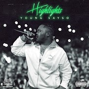 """YOUNG SAYSO (@YOUNGSAYSO_NDO)- """"HIGHLIGHTS"""" [SINGLE]"""