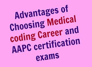 Advantages of choosing Medical Coding career and AAPC Certification Exams
