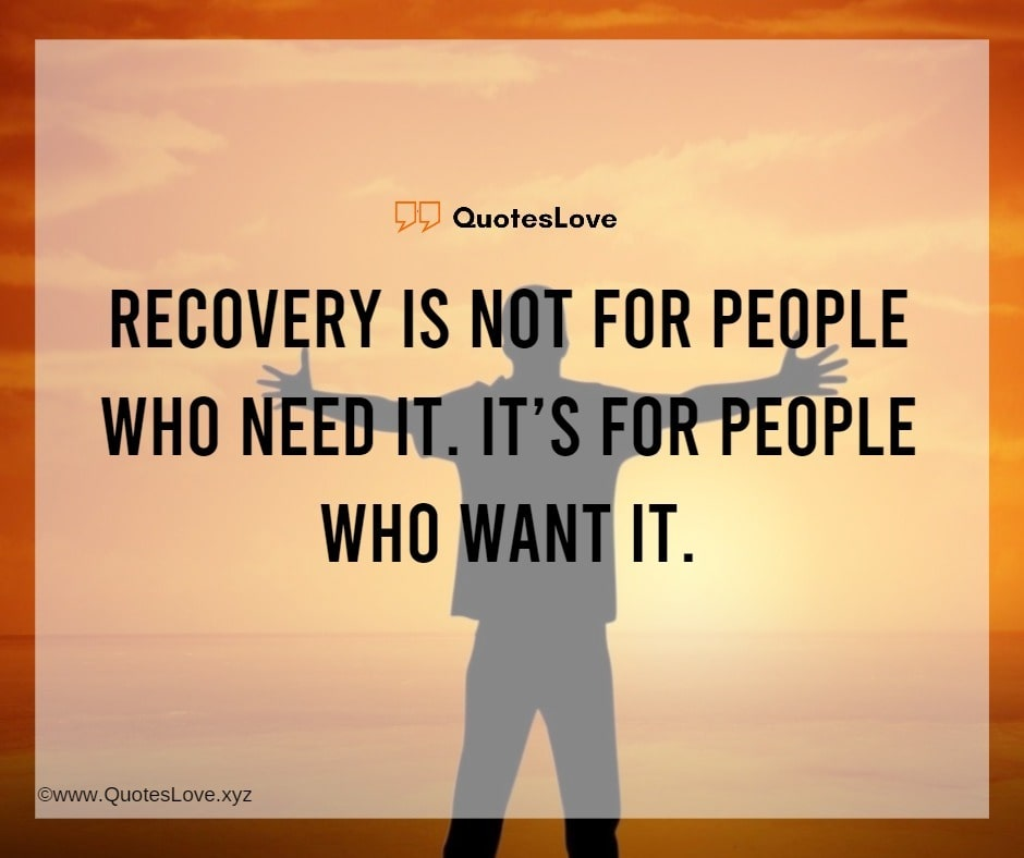 Recovery Quotes To Be Out Of Addiction