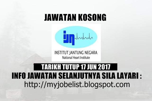 Jawatan Kosong di Institut Jantung Negara (IJN) Jun 2017