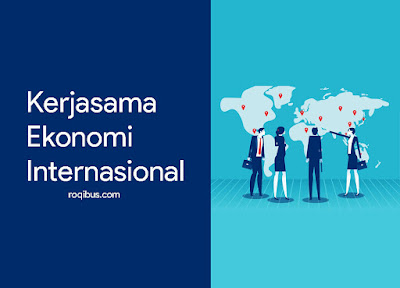 Dampak Negatif Kerjasama Ekonomi Internasional