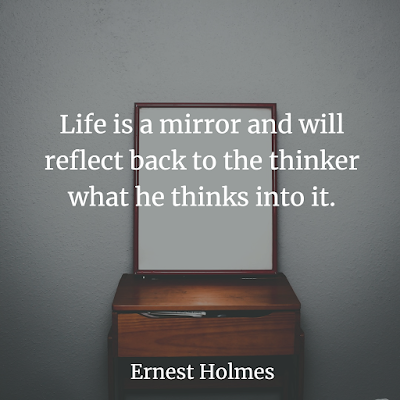 Ernest Holmes Inspirational Quotes life is mirror