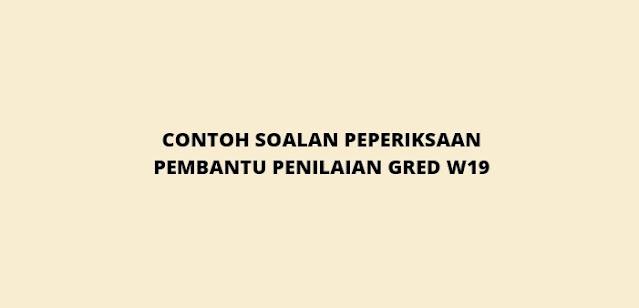 Contoh Soalan Peperiksaan Pembantu Penilaian W19 2021 (PSEE)