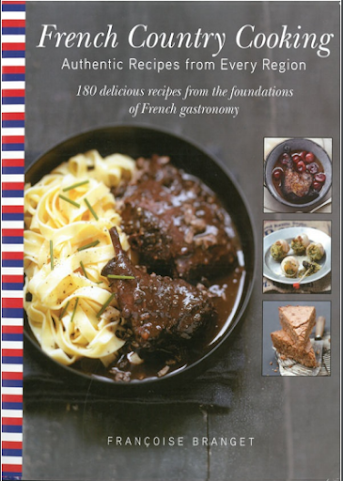 French Country Cooking_ Authentic Recipes from Every Region