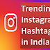 Trending Instagram Hashtags in India