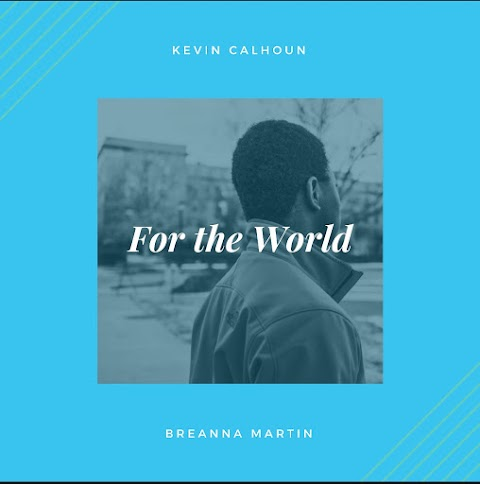 "KEVIN CALHOUN releases #inspirational rap song ""FOR THE WORLD"""