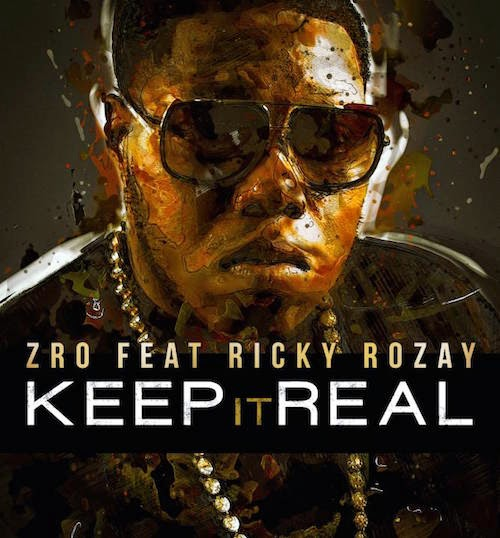 Z-Ro – Keep It Real f. Rick Ross