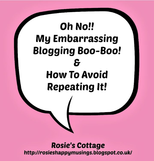 My embarrassing blogging boo boo & how NOT to repeat it