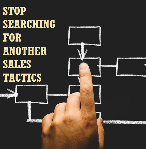 Stop searching for another sales tactics