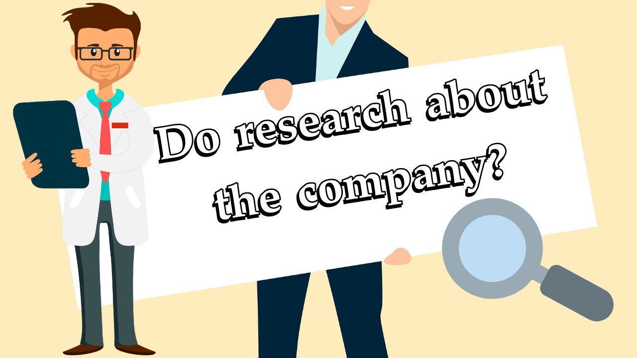 do research about the company? | Process Of Preparing For A Job Interview And Job Interview Questions Itifitter.com