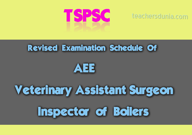 TSPSC-AEE-Veterinary-Assistant-Surgeon-Inspector-of-Boilers-Revised-Examination-Schedule