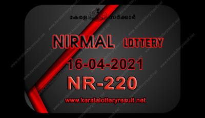 kerala-lottery-result-16-04-21 16-Nirmal-NR-220,kerala lottery, kerala lottery result,  kl result, yesterday lottery results, lotteries results, keralalotteries, kerala lottery, keralalotteryresult,  kerala lottery result live, kerala lottery today, kerala lottery result today, kerala lottery results today, today kerala lottery result, nirmal lottery results, kerala lottery result today nirmal, nirmal lottery result, kerala lottery result nirmal today, kerala lottery nirmal today result, nirmal kerala lottery result, live nirmal lottery NR-220, kerala lottery result 16.04.2021 nirmal NR 220 16 march 2021 result, 16 04 2021, kerala lottery result 16-04-2021, nirmal lottery NR 220 results 16-04-2021, 16/04/2021 kerala lottery today result nirmal, 16/04/2021 nirmal lottery NR-220, nirmal 16.04.2021, 16.16.2021 lottery results, kerala lottery result march 16 2021, kerala lottery results 16th march 2021, 16.04.2021 week NR-220 lottery result, 16.04.2021 nirmal NR-220 Lottery Result, 16-04-2021 kerala lottery results, 16-04-2021 kerala state lottery result, 16-04-2021 NR-220, Kerala nirmal Lottery Result 16/04/2021