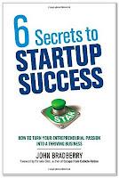 6 Secrets to Startup Success by John Bradberry
