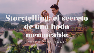 Storytelling: el secreto de una boda memorable