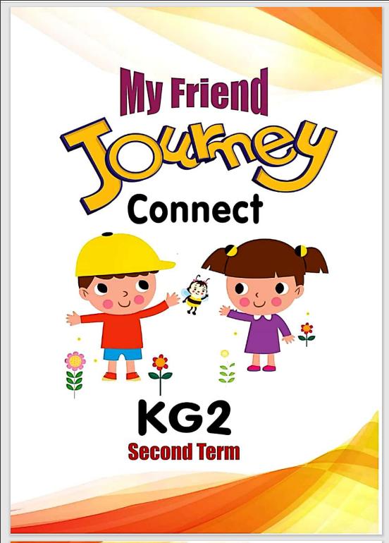 افضل مذكرة شرح منهج كونكت connect Kg 2 الترم الثانى 2021 من كتاب  My Friend Journey