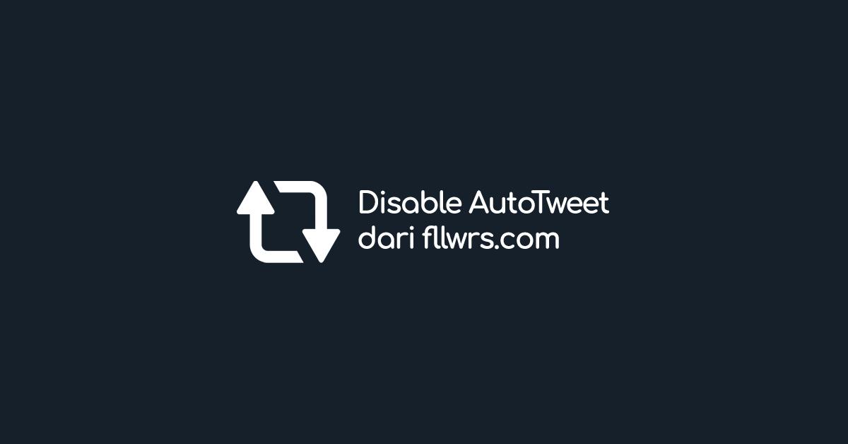 Cara Menghentikan Auto Tweet fllwrs.com di Twitter