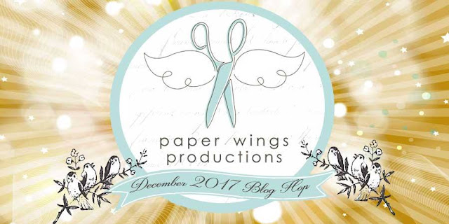 Paper Wings Productions December 2017 Blog Hop