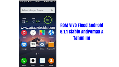 ROM VIVO Fixed Android 5.1.1 Stable Andromax A Tahun ini