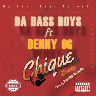 Da Bass Boys Feat. Denny Og - Chique (Prod. By Kamoflage Recognize)