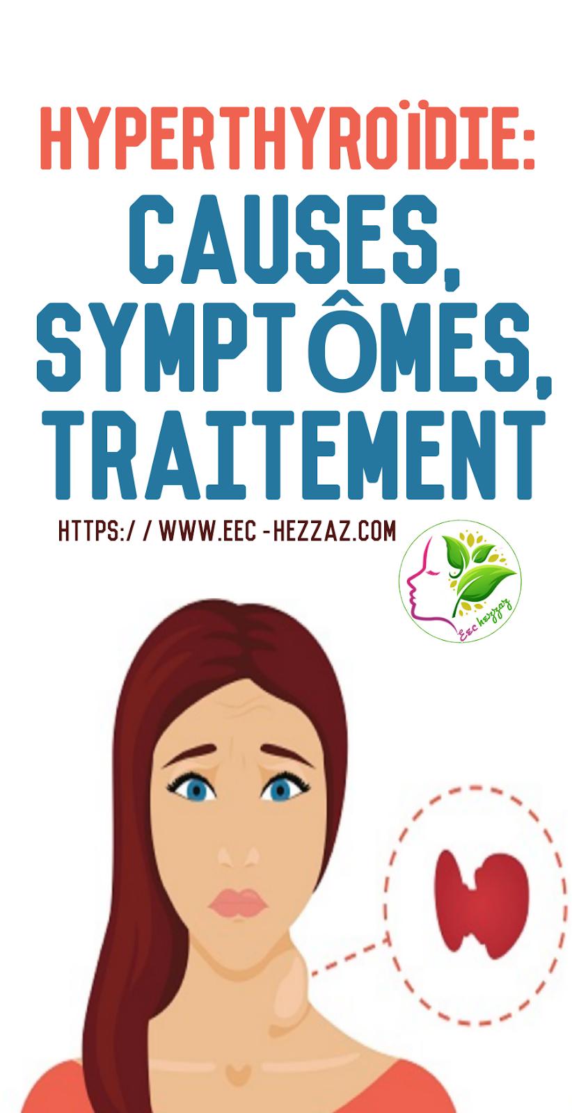 Hyperthyroïdie: causes, symptômes, traitement