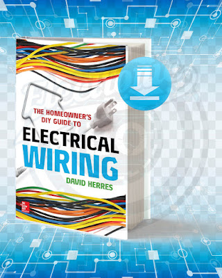 Free Book The Homeowners DIY Guide to Electrical Wiring pdf.