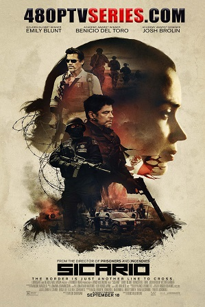 Sicario (2015) 250MB Full Hindi Dual Audio Movie Download 480p Bluray thumbnail